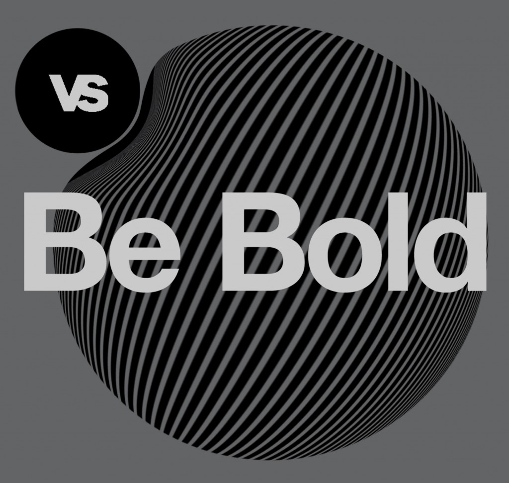 Versus Design - Be Bold